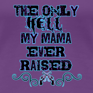 Design ~ hell mama raised (PREMIUM)