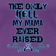 Design ~ hell mama raised (PREMIUM)