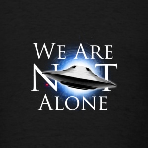 UFO We Are Not Alone - Men's T-Shirt