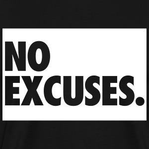 No Excuses T-Shirts - Men's Premium T-Shirt
