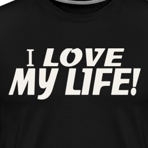 I Love My Life copy.png T-Shirts - Men's Premium T-Shirt