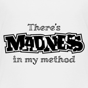 There's Madness In My Method Kids' Shirts - Kids' Premium T-Shirt