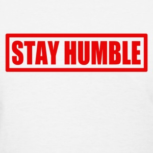 stay_humble Women's T-Shirts - Women's T-Shirt