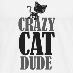 Crazy Cat Dude - Men's Premium T-Shirt