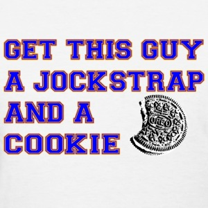 Get this Guy a Jockstrap and a Cookie Women's T-Shirts - Women's T-Shirt