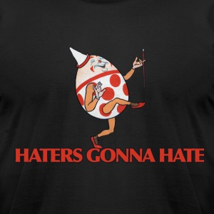 Haters gonna Hate - Men's T-Shirt by American Apparel