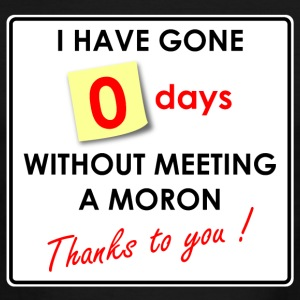 Zero Days Without Meeting a Moron Thanks to You T-Shirts - Men's Ringer T-Shirt