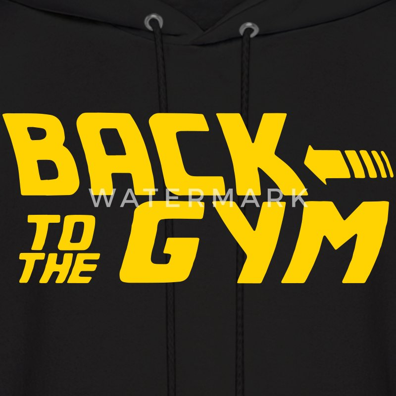 BACK TO THE GYM Hoodies - Men's Hoodie