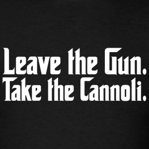 Leave the Gun Take the Cannoli - Men's T-Shirt