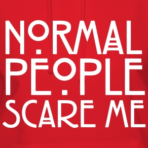 Normal People Scare Me Hoodies - Women's Hoodie