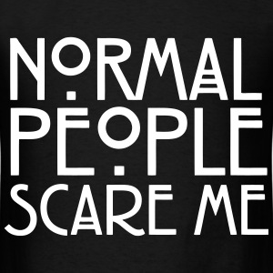 Normal People Scare Me T-Shirts - Men's T-Shirt