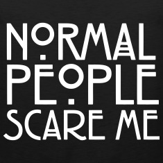Normal People Scare Me Men