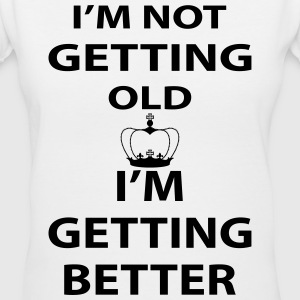 I'M Not Getting Old I'M Getting Better Women's T-Shirts - Women's V-Neck T-Shirt