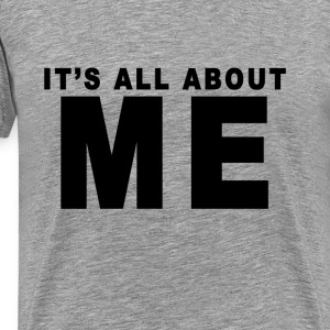 its_all_about_me_tshirts - Men's Premium T-Shirt