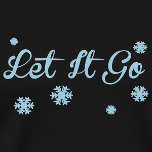 Let It Go T-Shirts - Men's Premium T-Shirt