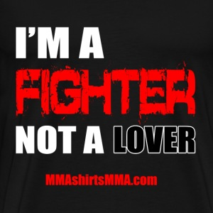MMA shirts - Fighter not a lover - Men's Premium T-Shirt