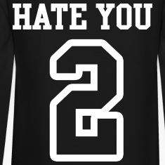 Hate You 2 Jersey Long Sleeve Shirts