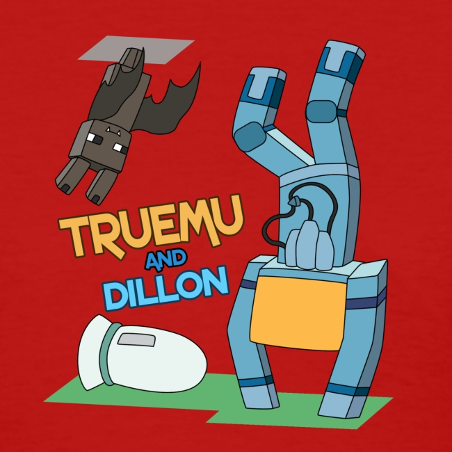 Women's T-Shirt: TrueMU and Dillon!