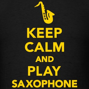 Keep calm and Play Saxophone T-Shirts - Men's T-Shirt