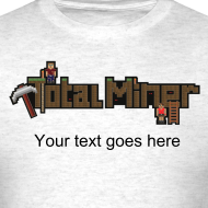 Design ~ Total Miner Logo T-Shirt with Personalized Text