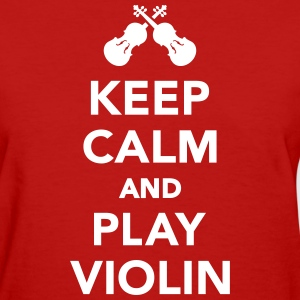 Keep calm and play violin Women's T-Shirts - Women's T-Shirt