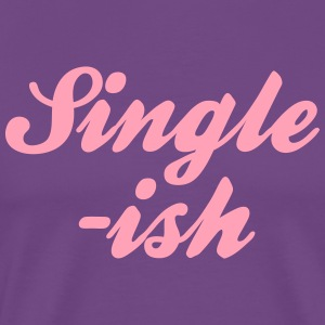 Single-Ish T-Shirts - Men's Premium T-Shirt