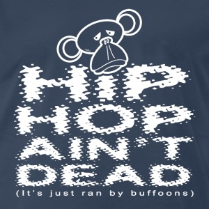 Hip Hop Ain't Dead - Men's Premium T-Shirt