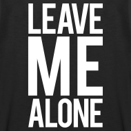 Design ~ Leave me alone | Mens tank
