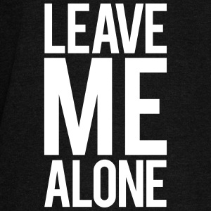Leave Me Alone Long Sleeve Shirts - Women's Wideneck Sweatshirt