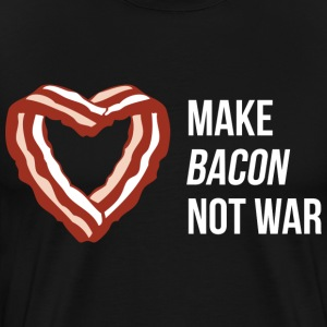 Make bacon not war - Men's Premium T-Shirt