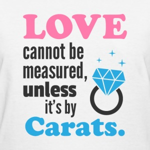 Funny Love Quote Diamond - Women's T-Shirt