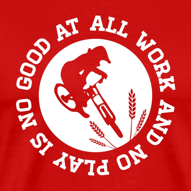All Work and No Play (Mens)
