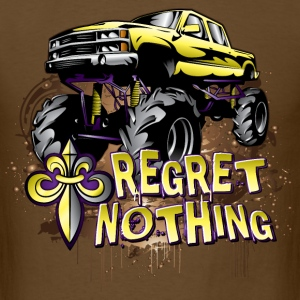 Mud Trucks Regret Nothing T-Shirts - Men's T-Shirt