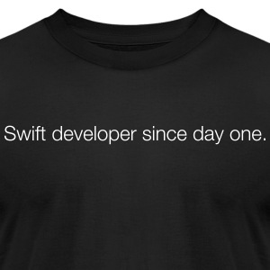 Swift developer since day one T-Shirt - Men's T-Shirt by American Apparel