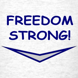 FREEDOM STRONG! - Men's T-Shirt