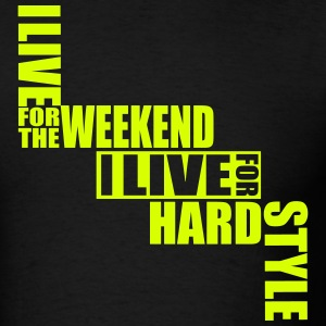 I live for the Weekend, I live for Hardstyle Neon  - Men's T-Shirt