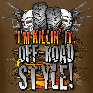 Killin It Off-Road Style T-Shirts - Men's T-Shirt