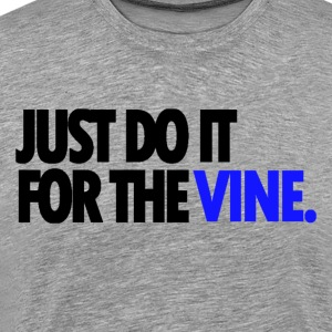 DO IT FOR THE VINE TSHIRT - Men's Premium T-Shirt