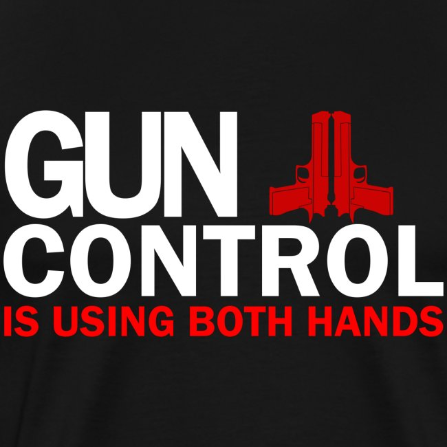 Premium Tee: Gun Control