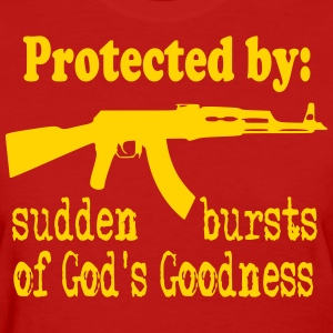 Protected By: Sudden Bursts of God's Goodness Women's T-Shirts - Women's T-Shirt
