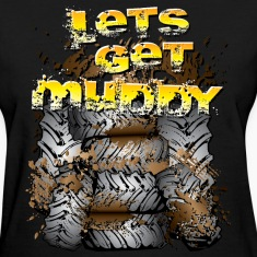 Lets Get Muddy Tires Women's T-Shirts