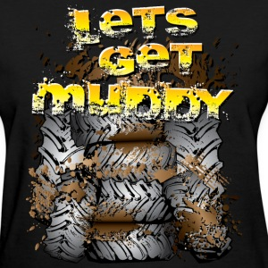 Lets Get Muddy Tires Women's T-Shirts - Women's T-Shirt
