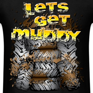 Lets Get Muddy Tires T-Shirts - Men's T-Shirt