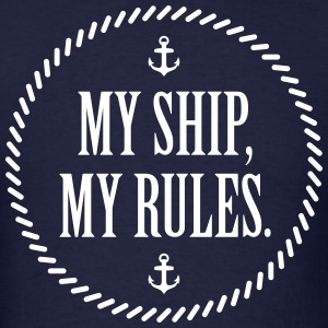 My ship, my rules - Men's T-Shirt