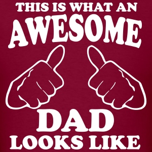 This is What an Awesome Dad Looks Like T-Shirts - Men's T-Shirt