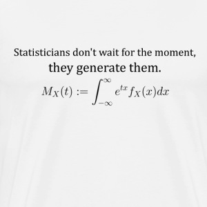 Statisticians don't wait for the moment - Men's Premium T-Shirt
