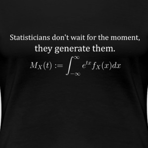 Statisticians don't wait for the moment (dark) - Women's Premium T-Shirt