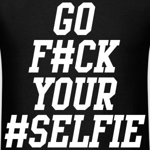 Go F#ck Your Selfie T-Shirts - Men's T-Shirt