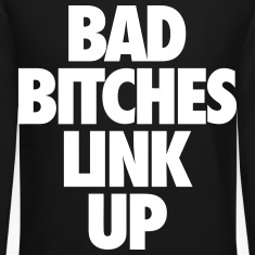 Bad Bitches Link Up Long Sleeve Shirts