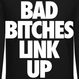 Bad Bitches Link Up Long Sleeve Shirts - Crewneck Sweatshirt